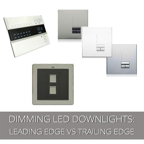 Trailing edge Or Leading Edge Dimmer Switch For LED Downlights?