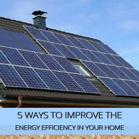 5 Ways To Improve The Energy Efficiency In Your Home