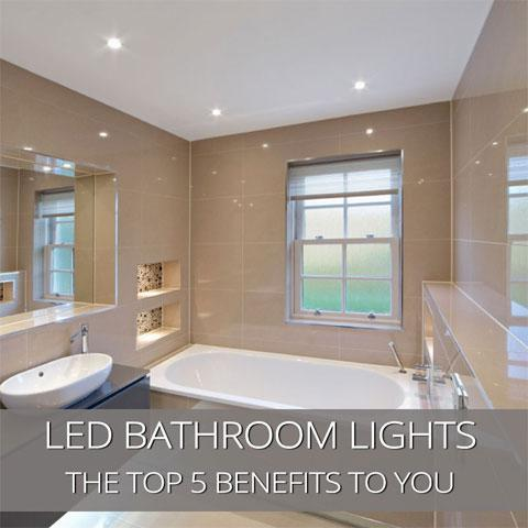 Top 5 Benefits Of Led Bathroom Lights