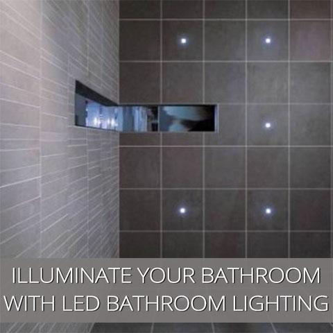 Illuminate The Darkest Bathroom With LED Bathroom Lighting