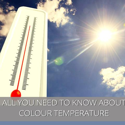 All You Need to Know about Colour Temperature – and How to Adjust it for Optimum Lighting