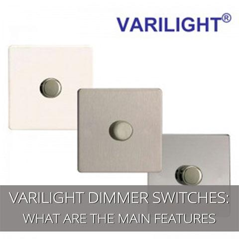 What Are The Main Features Of Varlight Dimmer Switches?