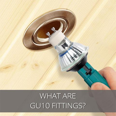 What are Gu10 Fittings?