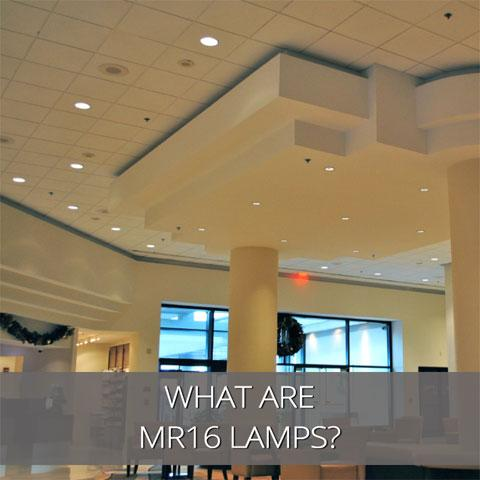 What are MR16 Lamps?