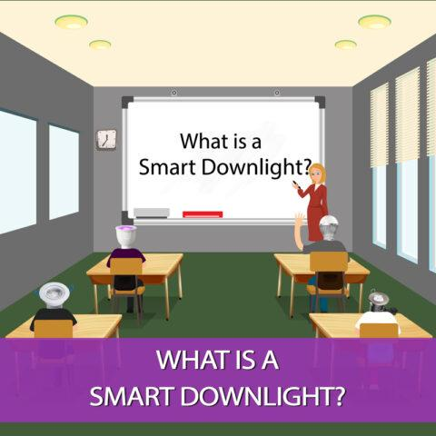 What is a Smart Downlight?