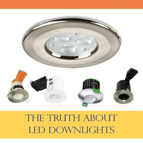 The Truth About LED Downlights