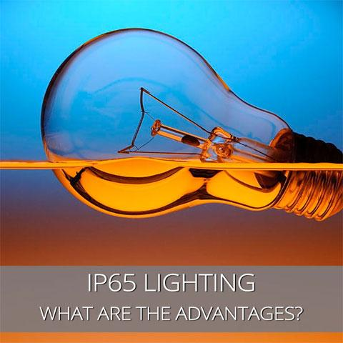 What Are The Advantages Of IP65 Lighting?