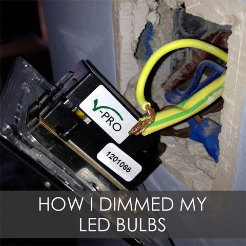 My LED Story - How I Dimmed My LED Bulbs