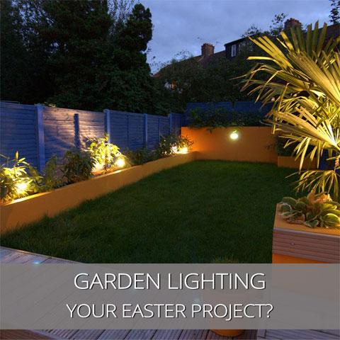 Lighting Projects In Your Garden This Easter