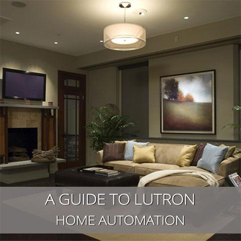 A Guide to Lutron Home Automation