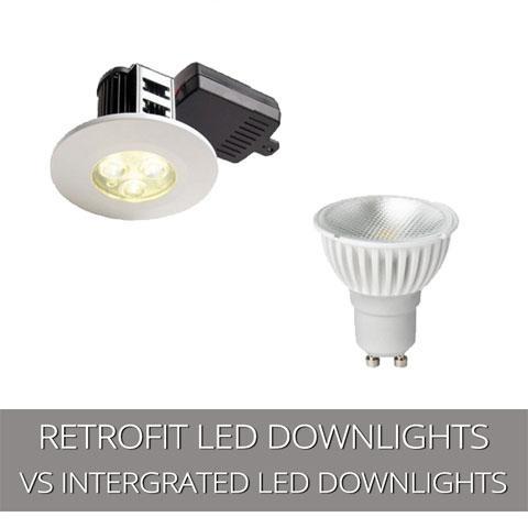 Integrated LED Downlights vs Retrofit LED Downlights
