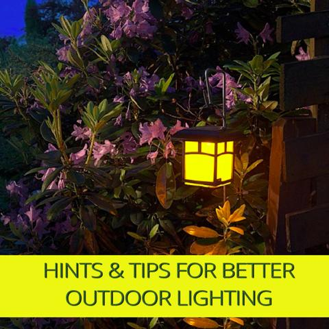 Hints and Tips for Better Lighting In Your Garden