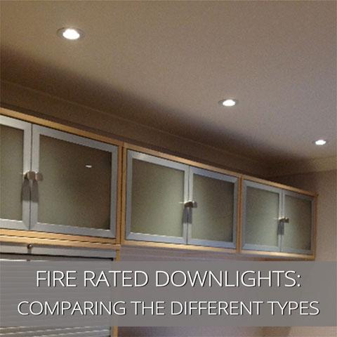 Comparing The Different Types Of Fire Rated Downlights